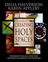Creating Holy Spaces: Worship Visuals for the Revised Common Lectionary - eBook