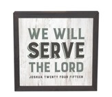 We Will Serve the Lord, Framed Decor