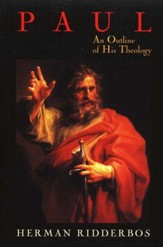 Paul: An Outline of His Theology [Herman Ridderbos]
