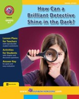 How Can a Brilliant Detective Shine in the Dark? (Novel Study) Gr. 4-7 - PDF Download [Download]
