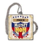 Proud Military Mom Car Charm