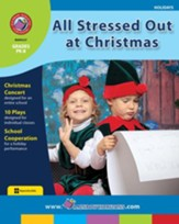 All Stressed Out at Christmas Gr. PK-8 - PDF Download [Download]