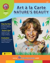 Art A La Carte: Nature's Beauty Gr. 4-7 - PDF Download [Download]