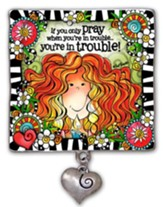 If You Only Pray When You're In Trouble Visor Clip