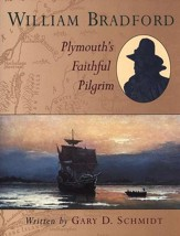 William Bradford: Plymouth's Faithful Pilgrim