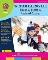 Winter Carnivals: Skates, Sleds &  Lots of Snow Gr. 1-2 - PDF Download [Download]