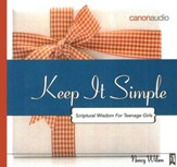 Keep It Simple: Scriptural Wisdom for Teenage Girls AudioBook on CD