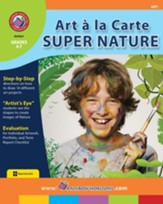 Art A La Carte: Super Nature Gr. 3-4 - PDF Download [Download]