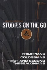 Philippians, Colossians, First and Second Thessalonians -  Studies on the Go Series