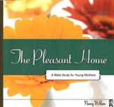 The Pleasant Home: A Bible Study for  Young Mothers AudioBook on CD