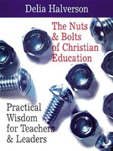 The Nuts & Bolts of Christian Education: Practical Wisdom for Teachers & Leaders - eBook