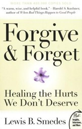 Forgive & Forget: Healing the Hurts We Don't Deserve