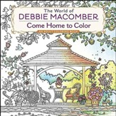 The World of Debbie Macomber: Come Home to Color Adult Coloring Book