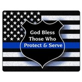 God Bless Those Who Protect & Serve Plaque