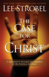 The Case for Christ: A Journalist's Personal Investigation of the Evidence for Jesus - eBook