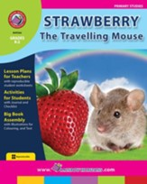 Strawberry, The Travelling Mouse Gr. K-2 - PDF Download [Download]
