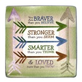 You Are Braver, Stronger, Smarter Plaque