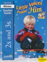 Little Voices Praise Him (Ages 2 & 3) Teacher Guide (2015 Ed  ition)