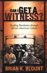 Can I Get a Witness? Reading Revelation through African American Culture