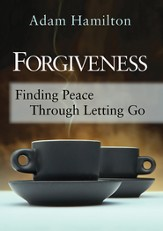 Forgiveness: Finding Peace Through Letting Go - eBook