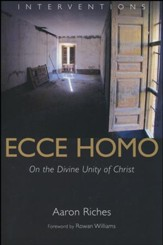 Ecce Homo: On the Divine Unity of Christ