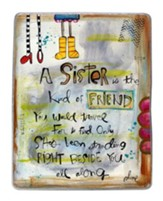A Sister Is the Kind Of Friend, Plaque