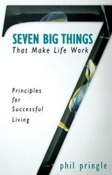 Seven Big Things That Make Life Work: Principles for Successful Living - eBook