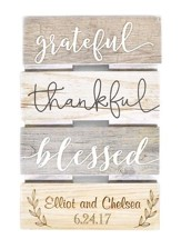 Personalized, Wooden Skid Sign, Grateful Thankful   Blessed, Multi Color