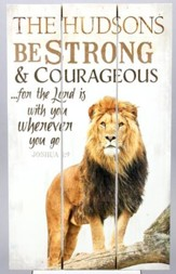 Personalized, Wooden Box Pallet Sign, Be Strong and   Courageous, Lion