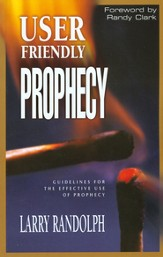 User Friendly Prophecy: Guidelines for the Effective Use of Prophecy - eBook
