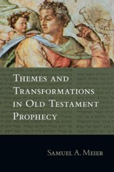 Themes and Transformations in Old Testament Prophecy - PDF Download [Download]