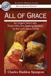 All of Grace (Authentic Original Classic): An urgent Word with Those Who Are Seeking Salvation by the Lord Jesus Christ - eBook