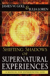Shifting Shadows of Supernatural Experiences: A Manual to Experiencing God - eBook