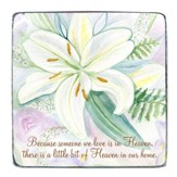 Because Someone We Love Is In Heaven, Tabletop Plaque