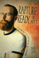 Rapture ReadyOr Not?: 15 Reasons this is the Generation that will be left behind - PDF Download [Download]