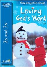 Loving God's Word (ages 2 & 3) Audio CD