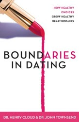 Boundaries in Dating: How Healthy Choices Grow Healthy Relationships - eBook