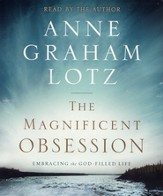 The Magnificent Obsession: Knowing God As Abraham Did, Audio CD, Unabridged