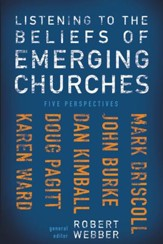 Listening to the Beliefs of Emerging Churches: Five Perspectives - eBook