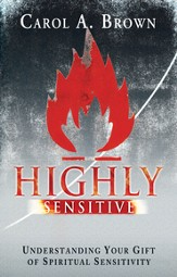 Highly Sensitive: Understanding Your Gift of Spiritual Sensitivity - eBook