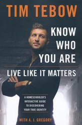 Know Who You Are: Live Like It  Matters, A Homeschooler's Interactive Guide to Discovering Your True Identity