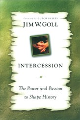Intercession: The Power and Passion to Shape History - eBook