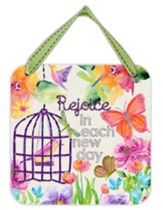Rejoice In Each New Day Hanging Plaque