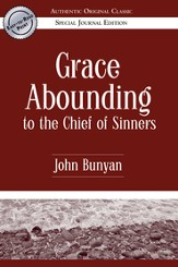 Grace Abounding to the Chief of Sinners (Authentic Original Classic) - eBook