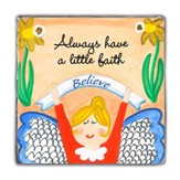 Always Have A Little Faith, Believe, Magnet