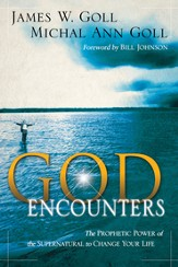 God Encounters: The Prophetic Power Of The Supernatural To Change Your Life - eBook