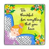 Be Thankful For Everything That You Have Magnet