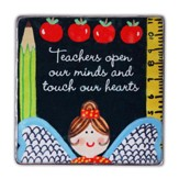 Teachers Open Our Minds and Touch Our Hearts Magnet