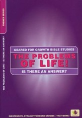 The Problems of Life! Is There an Answer?,  Geared for Growth Bible Studies