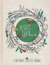30 Days to Peace: A One-Month Creative Devotional Journal